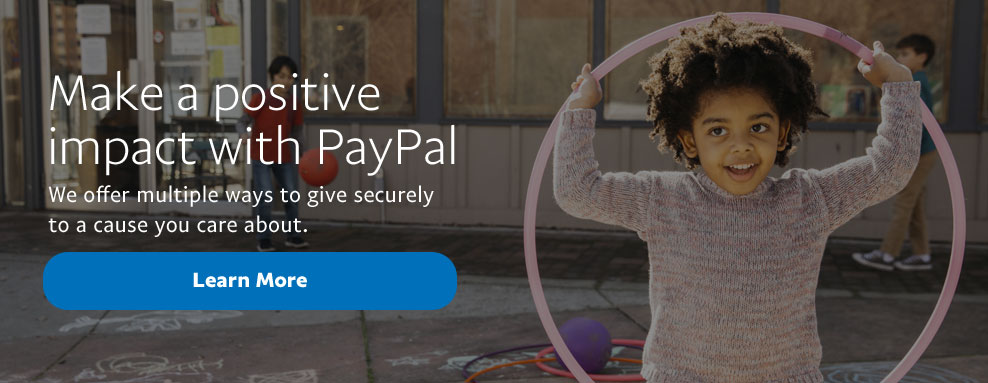 Make a positive impact with PayPal. We offer multiple ways to give securely to a cause you care about. Learn More >